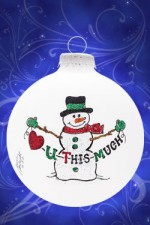 i love you this much snowman ornament