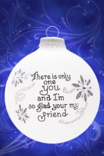 one of a kind friend ornament