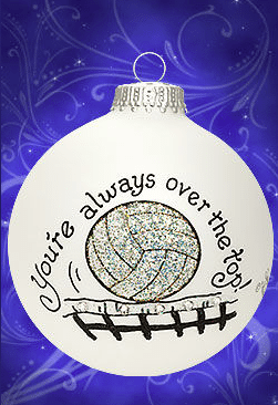 you're always over the top volleyball ornament