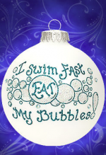 i swim fast eat my bubbles swimmer ornament