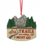 the trails are calling and i must go hiking ornament