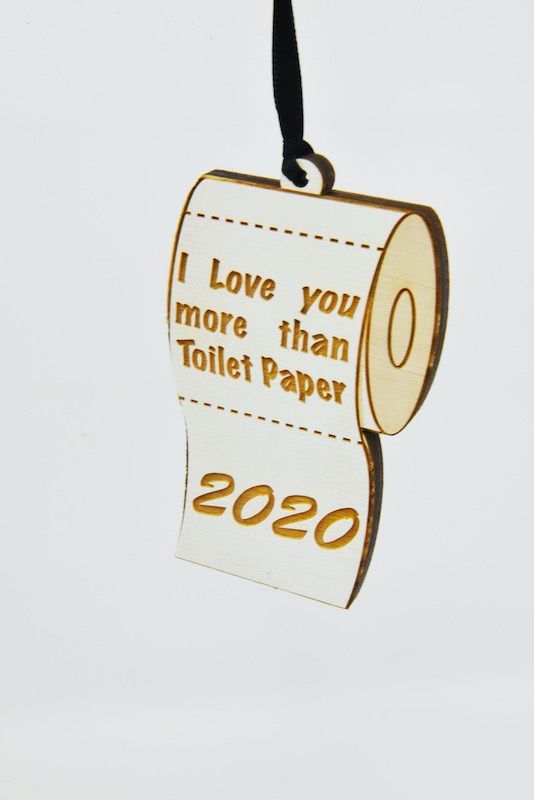 Toliet Paper Roll Ornament, I love you more than toilet paper ornament wooden