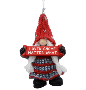loved gnome matter what ornament
